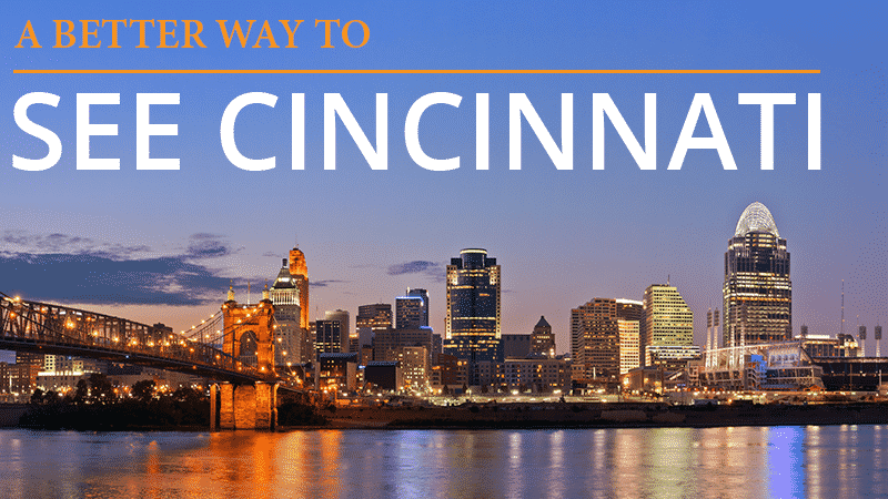 A Better Way to See Cincinnati